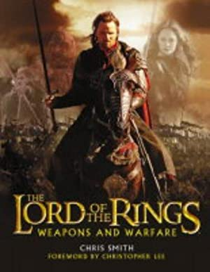 The Lord of the Rings. Weapons and: Smith, Chris: