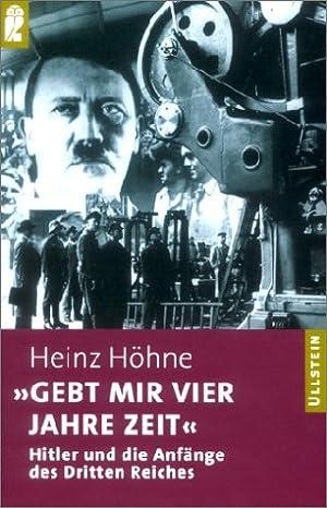 Gebt mir vier Jahre Zeit': Höhne, Heinz: