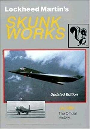 Lockheed Martin's Skunk Works: The Offical History: Miller, Jay: