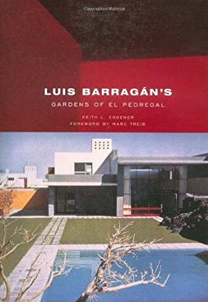 Luis Barragan's Gardens of El Pedregal (Building: Eggener, Keith: