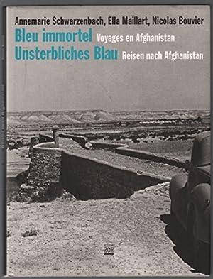 Unsterbliches Blau: Reisen nach Afghanistan - Bleu: Schwarzenbach, Annemarie, Ella