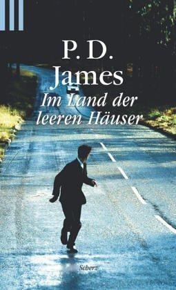 Im Land der leeren Häuser: James, P. D.