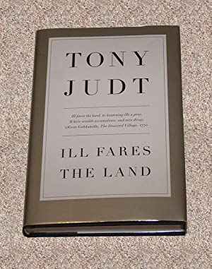 ILL FARES THE LAND - Scarce Pristine Copy of The First Hardcover Edition/First Printing: Judt,...