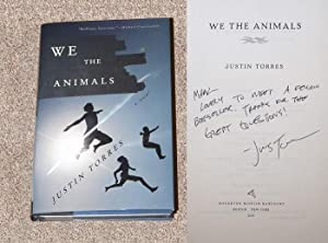 WE THE ANIMALS - Rare Fine Copy of The First Hardcover Edition/First Printing: Signed And ...
