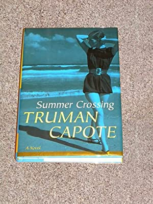 SUMMER CROSSING: A NOVEL - Rare Review Copy of The First Hardcover Edition/First Printing - ...