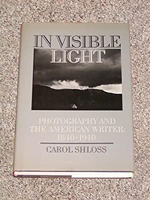 INVISIBLE LIGHT: PHOTOGRAPHY AND THE AMERICAN WRITER 1840-1940 - Rare Review Copy of The First ...