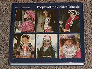 PEOPLES OF THE GOLDEN TRIANGLE - Rare Fine Copy of The First Hardcover Edition/First Printing:...