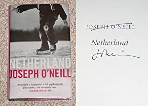 NETHERLAND: A NOVEL - Rare Pristine Copy of The First Hardcover Edition/First Printing: Signed...