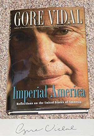 IMPERIAL AMERICA: REFLECTIONS ON THE UNITED STATES OF AMNESIA - Rare Pristine Copy of The First ...