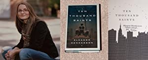 TEN THOUSAND SAINTS: A NOVEL - Rare Pristine Copy of The First Hardcover Edition/First ...