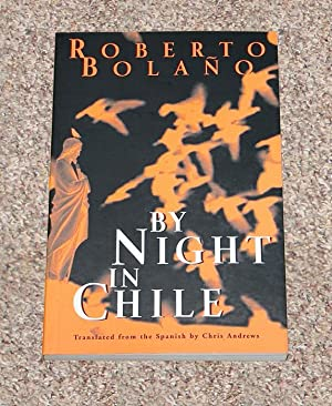 BY NIGHT IN CHILE - Rare Pristine Copy of The First Edition/Second Printing - ONLY COPY ONLINE...