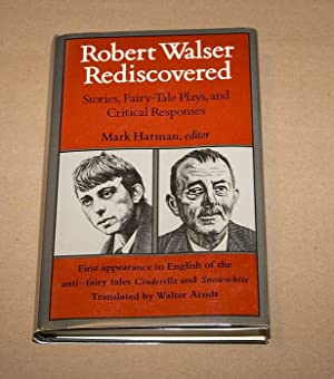 ROBERT WALSER REDISCOVERED: STORIES, FAIRY-TALE PLAYS, AND: Walser, Robert (Author);