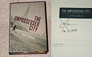 THE UNPOSSESSED CITY - Scarce Fine Copy of The First Hardcover Edition/First Printing: Signed ...