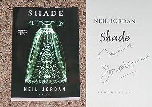 SHADE - Rare Fine Copy of The Advance Reader's Copy (ARC) : Signed by Neil Jordan: Jordan, ...