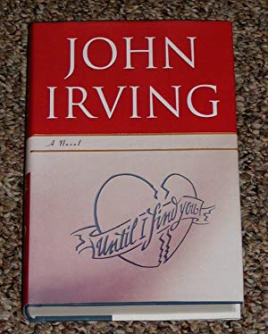UNTIL I FIND YOU - Scarce Fine Copy of The First Hardcover Edition/First Printing: Irving, ...