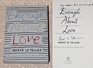 ENOUGH ABOUT LOVE - Rare Pristine Copy of The First American Edition/First Printing: Signed ...