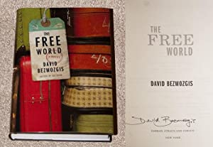 THE FREE WORLD: A NOVEL - Scarce: Bezmozgis, David
