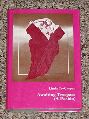 AWAITING TRESPASS: A PASION - Scarce Fine Copy of The First Hardcover Edition/First Printing: ...