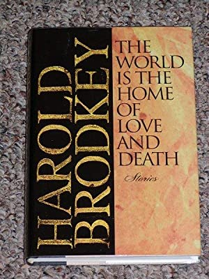 THE WORLD IS THE HOME OF LOVE AND DEATH - Scarce Pristine Copy of The First Hardcover Edition/...