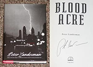 BLOOD ACRE - Scarce Fine Copy of The First Hardcover Edition/First Printing: Signed by Peter ...