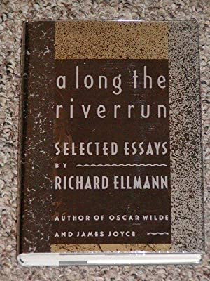 ALONG THE RIVERRUN: SELECTED ESSAYS - Scarce Fine Copy of The First American Edition/First ...