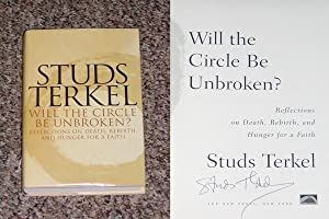 WILL THE CIRCLE BE UNBROKEN? : REFLECTIONS ON DEATH, REBIRTH, AND HUNGER FOR A FAITH - Rare ...