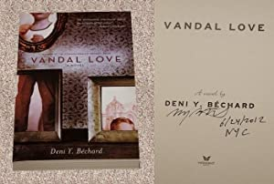 VANDAL LOVE: A NOVEL - Rare Pristine Copy of The First Edition/First Printing: Signed And ...