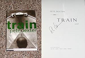 TRAIN - Scarce Fine Copy of The First Hardcover Edition/First Printing: Signed by Pete Dexter:...