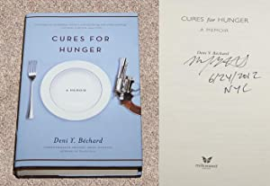 CURES FOR HUNGER: A MEMOIR - Rare Fine Copy of The First Hardcover Edition/First Printing: ...