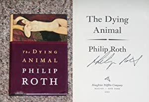 THE DYING ANIMAL - Rare Pristine Copy of The First Hardcover Edition/First Printing: Signed by...