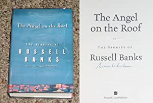 THE ANGEL ON THE ROOF: THE STORIES OF RUSSELL BANKS - Scarce Fine Copy of The First Hardcover ...