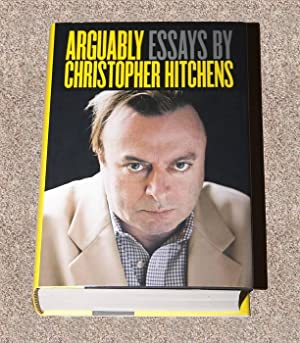 ARGUABLY: ESSAYS BY CHRISTOPHER HITCHENS - Rare Fine Copy of The First Hardcover Edition/First...