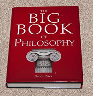 THE BIG BOOK OF PHILOSOPHY - Scarce: Zack, Naomi
