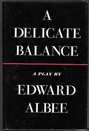 A Delicate Balance: Albee, Edward
