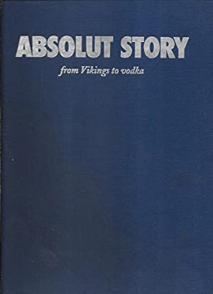 Absolut Story from Vikings to Vodka: Olsson, Kenth