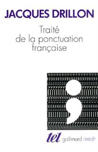 Jacques Drillon - Traité de la Ponctuation Française