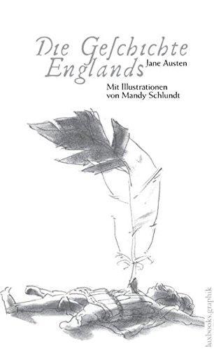 Die Geschichte Englands: Illustriert von Mandy Schlundt. Mit einem Vorwort von A. S. Byatt (luxbooks.graphik)