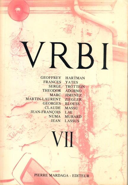 URBI VII, 1983 - Arts, histoire, ethnologie des villes. - Hartman, Geoffrey H., Frances Yates Serge Trottein u. a.