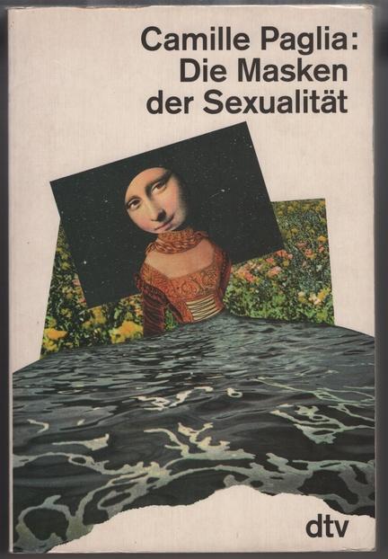 Die Masken der Sexualität.: Paglia, Camille: