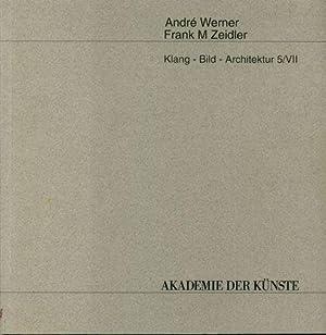 Klang - Bild - Architektur 5/VII. Mit: Werner, André, Frank