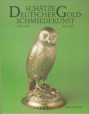 Schätze deutscher Goldschmiedekunst von 1500 bis 1920.: Pechstein, Klaus, Heiner
