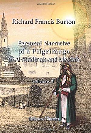 Personal Narrative of a Pilgrimage to Al-Madinah and Meccah: Volume 2.
