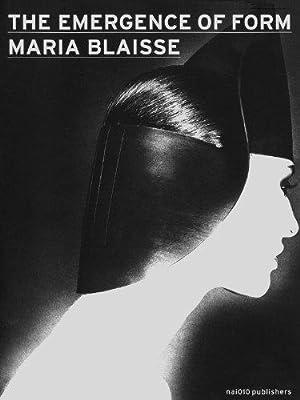 Maria Blaisse - The Emergence of Form.: Blaisse, Maria, Claire