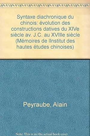 Syntaxe diachronique du chinois: evolution des constructions datives du XIVe siecle av. J.-C. au ...