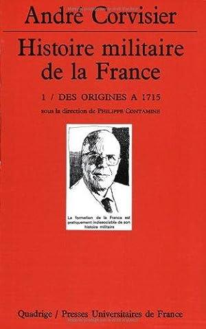 Histoire militaire de la France.: Corvisier, André, Jean