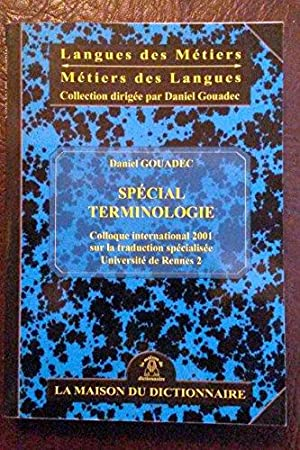 Traduction, terminologie, rédaction / Special terminologie. Colloque international 2001 sur la tr...