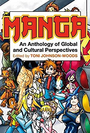 Manga: An Anthology of Global and Cultural Perspectives.