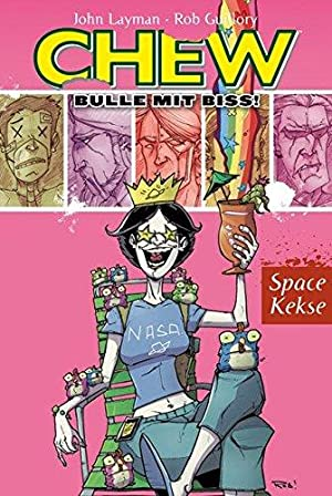 Chew - Bulle mit Biss 6: Space Kekse.