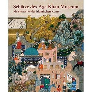 Schätze des Aga Khan Museum: Meisterwerke der: Junod, Benoit und