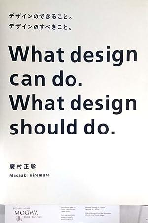 What Design Can Do. What Design Should: Hiromura, Masaaki: